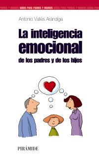 La inteligencia emocional de los padres y de los hijos