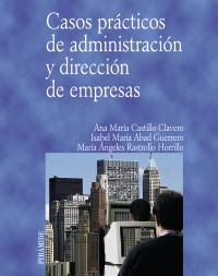 Casos prácticos de administración y dirección de empresas
