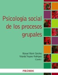Psicología social de los procesos grupales