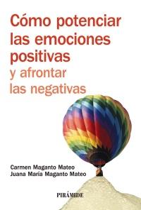 Cómo potenciar las emociones positivas y afrontar las negativas