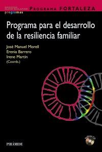 Programa FORTALEZA. Programa para el desarrollo de la resiliencia familiar