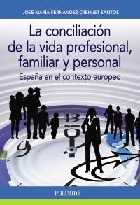 La conciliación de la vida profesional, familiar y personal