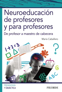 Neuroeducaci�n de profesores y para profesores