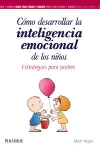 C�mo desarrollar la inteligencia emocional de los ni�os
