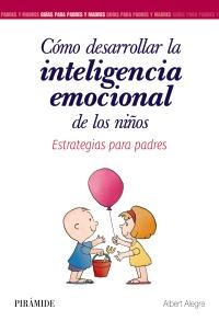 Cómo desarrollar la inteligencia emocional de los niños