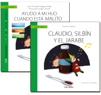 Gu�a: Ayudo a mi hijo cuando est� malito + Cuento: Claudio, Silb�n y el jarabe