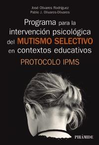 Programa para la intervención psicológica del mutismo selectivo en contextos educativos