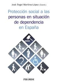 Protecci�n social a las personas en situaci�n de dependencia en Espa�a