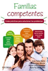 Familias competentes. Guías prácticas para solucionar los problemas