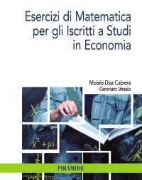Esercizi di Matematica per gli Iscritti a Studi in Economia