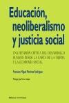 Portada: Educación, neoliberalismo y justicia social Autor: Martínez Rodríguez, Francisco Miguel